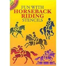 Fun with Horseback Riding Stencils (Dover Stencils)