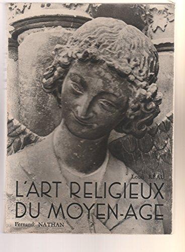 Louis Réau,... L'Art religieux du Moyen âge, la sculpture par Louis Réau