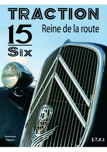 Traction 15-Six : Reine de la route par Dominique Pagneux
