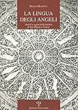 Scarica Libro La lingua degli angeli Simboli e segreti della basilica di san Martino a Firenze (PDF,EPUB,MOBI) Online Italiano Gratis