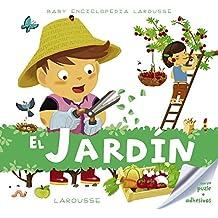 Baby enciclopedia. El jardín (Larousse - Infantil / Juvenil - Castellano - A Partir De 3 Años - Baby Enciclopedia)