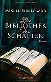 Die Bibliothek der Schatten: Roman