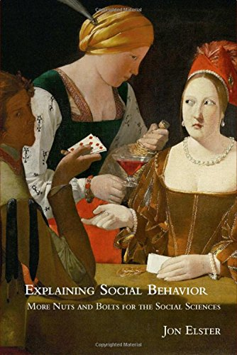 Explaining Social Behavior Hardback: More Nuts and Bolts for the Social Sciences