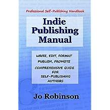 Indie Publishing Manual: Self-Publishing Handbook