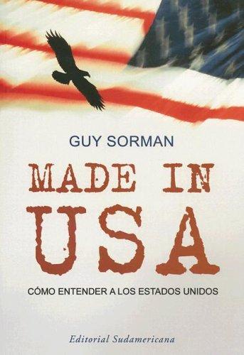Made in USA: Como Entender a los Estados Unidos/How to Understand the United States por Guy Sorman