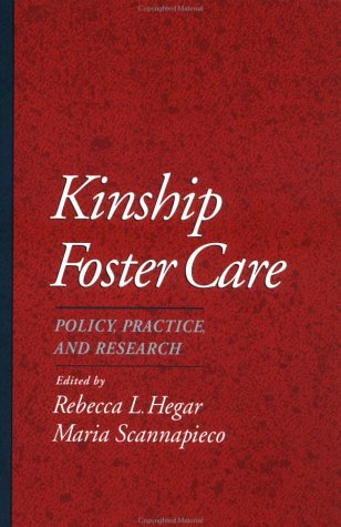 Kinship Foster Care: Policy, Practice and Research (Child Welfare: A Series in Child Welfare Practice, Policy, and Research)