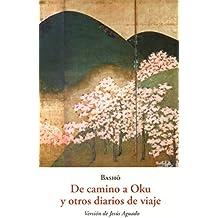 De Camino A Oku Y Otros Diarios De Viaje (EL BARQUERO)