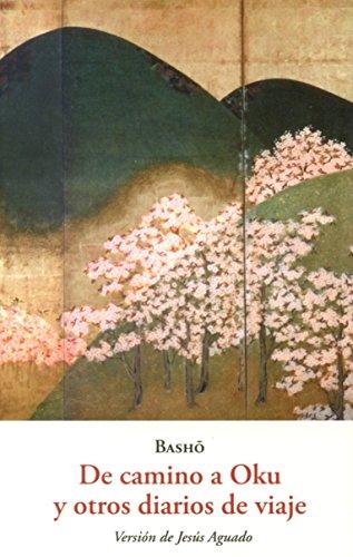 De Camino A Oku Y Otros Diarios De Viaje (EL BARQUERO) por MATSUO BASHO