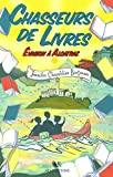 Chasseurs de livres - Tome 3 : Évasion à Alcatraz (03)
