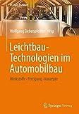 Leichtbau-Technologien im Automobilbau: Werkstoffe - Fertigung - Konzepte (ATZ/MTZ-Fachbuch)