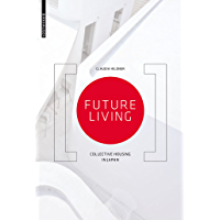 Future Living: Collective Housing in Japan (English Edition)