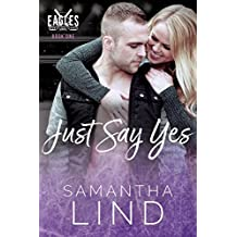 Just Say Yes: Indianapolis Eagles Series Book 1 (English Edition)