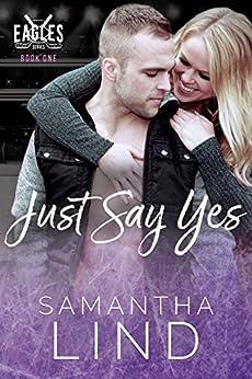 Just Say Yes: Indianapolis Eagles Series Book 1 por Juliana Cabrera