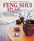 Feng Shui Atlas: Das Gesetz der Harmonie für alle Lebensräume und Lebenssituationen - Werner Waldmann, David G. Chong Lee