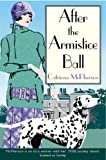 After the Armistice Ball (Dandy Gilver Murder Mystery 1)