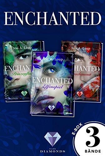 Enchanted: Alle drei Bände der magisch-romantischen High-Fantasy-Trilogie in einer E-Box!