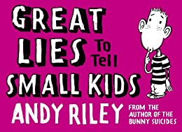 Great Lies to Tell Small Kids (English Edition) von [Riley, Andy]