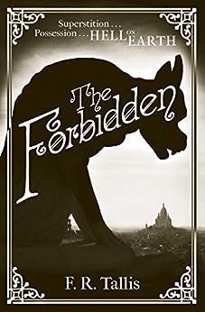 The Forbidden (English Edition) von [Tallis, F. R.]