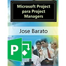 Microsoft Project para Project Managers: Microsoft Project en proyectos reales