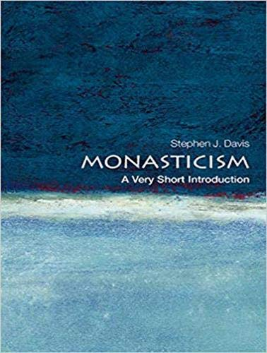 Monasticism: A Very Short Introduction por Stephen J. Davis