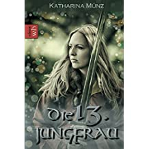 Die 13. Jungfrau: Schildmaid-Saga Band 2