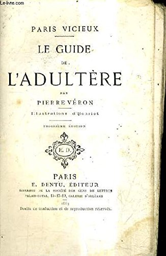 PARIS VICIEUX - LE GUIDE DE L'ADULTERE / 3E EDITION.