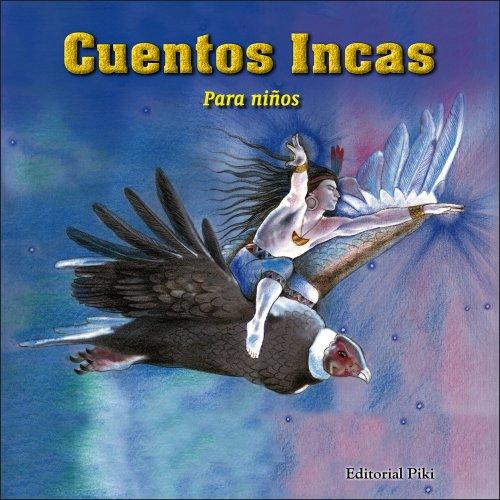 Cuentos Incas Para Niños par Cesar Chacon