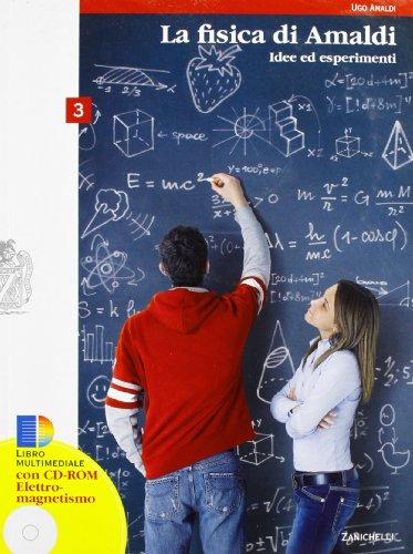 La fisica di Amaldi. Idee ed esperimenti. Con espansione online. Per le Scuole superiori. Con CD-ROM: 3
