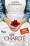 Die Charité: Hoffnung und Schicksal (Die Charité-Reihe 1)
