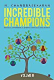 Incredible Champions – Volume II : Making a difference by sharing happiness and warmth
