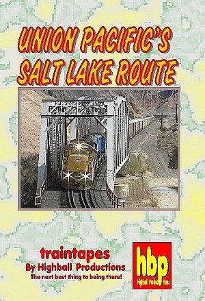 union-pacifics-salt-lake-route-highball-productions