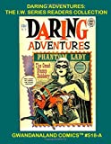 Daring Adventures:  The I.W. Series Readers Collection: Gwandanaland Comics #518-A -- A Multi-Genre Series Featuring Matt Baker, Mac Raboy, Jay ... B&W Version of our terrific collection.