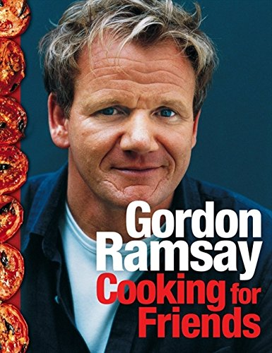 Cooking for Friends: Food from My Table por Gordon Ramsay