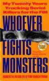 Produkt-Bild: Whoever Fights Monsters: My Twenty Years Tracking Serial Killers for the FBI (True Crime Classics)