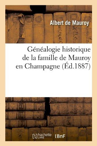 Généalogie historique de la famille de Mauroy en Champagne , (Éd.1887)