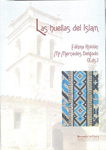 Las huellas del Islam (Collectanea) por Fatima Roldan