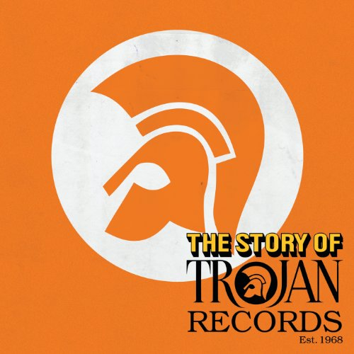 The Story Of Trojan Records [E...