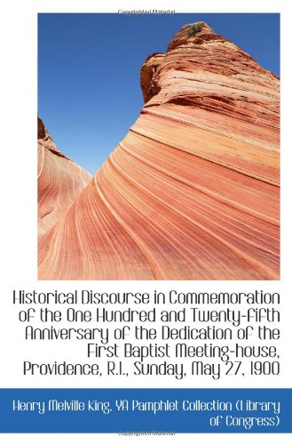 Historical Discourse in Commemoration of the One Hundred and Twenty-fifth Anniversary of the Dedicat