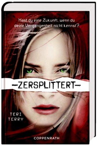 Buchseite und Rezensionen zu 'Zersplittert' von Teri Terry