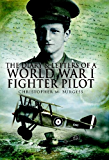 The Diary And Letters Of A World War 1 Fighter Pilot