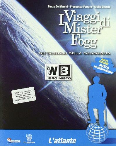 I viaggi di Mister Fogg. Gli scenari della geografia. Con atlante-Materiali per il docente. Per la Scuola media: 1