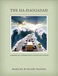 The Ha-Haggadah: A Series of Unfortunate Egyptian Events (English Edition)
