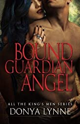 Bound Guardian Angel (All the King's Men) (Volume 7) by Donya Lynne (2016-05-02)