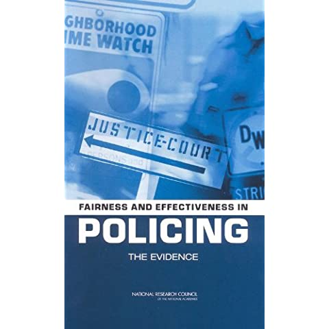 Fairness and Effectiveness in Policing: The Evidence