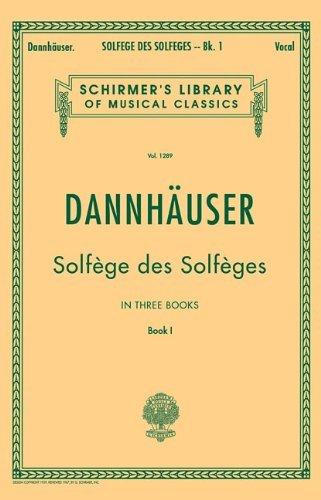 Solfege Des Solfeges, Book I (Schirmer's Library of Musical Classics) by A. Dannhauser (Composer), J. H. Cornell (Translator) (1-Nov-1986) Paperback