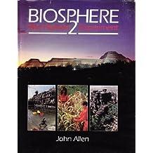 Biosphere 2 by Allen, John L., Blake, Anthony (1991) Gebundene Ausgabe