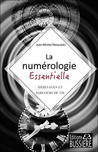 La numérologie Essentielle - Héritages et parcours de vie