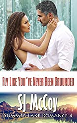 Fly Like You've Never Been Grounded (Summer Lake 4)
