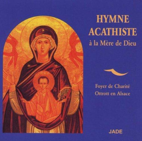 Hymne Acathiste a la Mere de