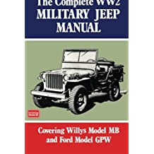 The Complete WW2 Military Jeep Manual (Brooklyns Militarey Vehicles)